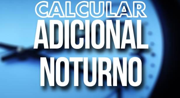 como calcular adicional noturno